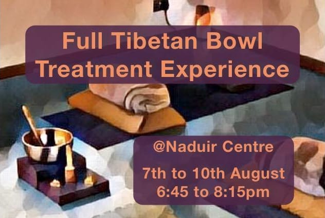Tibetan Bowl Full Treatment Experience August 2018